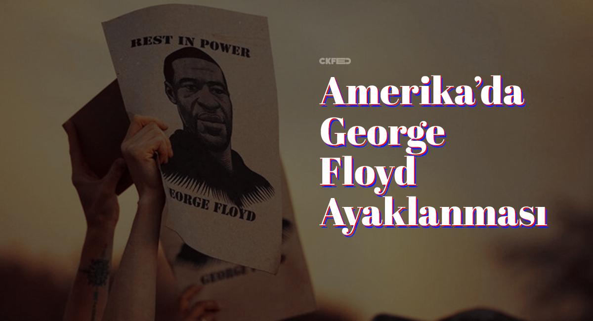 Amerika'da George Floyd Ayaklanması!